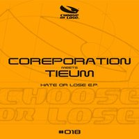 Hate or Lose - EP — Coreporation, Tieum
