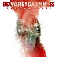 Are You Real? — Beware Of Darkness