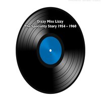 Dizzy Miss Lizzy - The Speciality Story - 1954 - 1960 - Various Artists — сборник