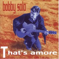 That´s Amore — Bobby Solo