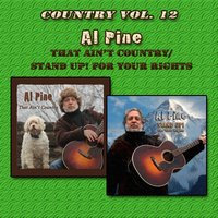 Country Vol. 12: Al Pine - That Ain't Country/STAND UP! For Your Rights — Al Pine