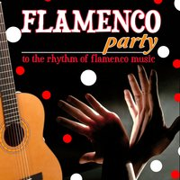 Flamenco Party. To the Rhythm of Flamenco Music — сборник