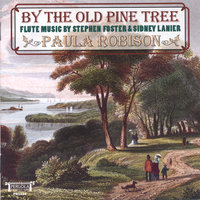 By The Old Pine Tree — Paula Robison