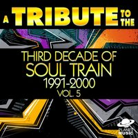 A Tribute to the Third Decade of Soul Train 1991-2000, Vol. 5 — The Hit Co.