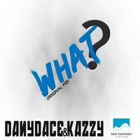 What? — Dany Dace