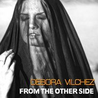 From the Other Side — Debora Vilchez