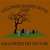 Halloween Haunted House Jams — Halloween Hit Factory