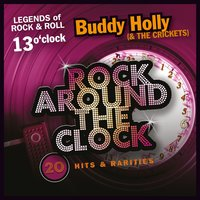 Rock Around the Clock, Vol. 13 — Buddy Holly, The Crickets, Buddy Holly & The Crickets