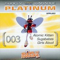Sunfly Platinum 3 Atomic Kitten, Sugababes & Girls Aloud — Sunfly Karaoke