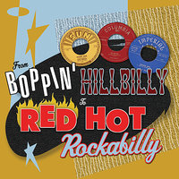 From Boppin' Hillbilly To Red Hot Rockabilly — сборник