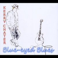 Blue-Eyed Blues — Kerry Chater