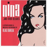 Nina ...And Other Delights — Blag Dahlia