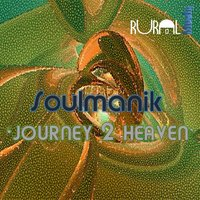 Journey 2 Heaven — Soulmanik