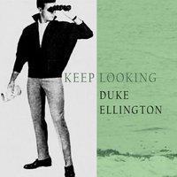 Keep Looking — Duke Ellington
