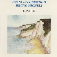 Opale — Bruno micheli, Francis Lockwood