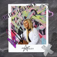 Better Together — Ansley