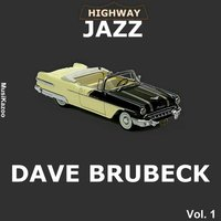 Highway Jazz - Dave Brubeck, Vol. 1 — Dave Brubeck