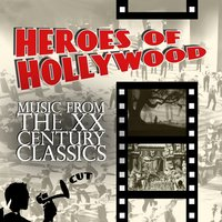 Heroes of Hollywood - Music from the XX Century Classics — сборник