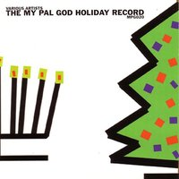 The My Pal God Holiday Record — сборник