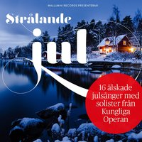 Strålande Jul — Soloists of the Royal Opera Stockholm