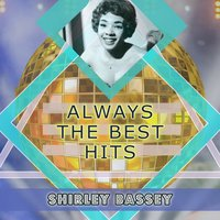 Always The Best Hits — Shirley Bassey