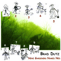 Nine Gardeners Named Ned — Brad Dutz