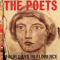 Four Days In Florence — The Poets