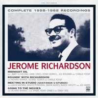 Jerome Richardson. Complete 1958-1962 Recordings. Midnight Oil / Roamin' with Richardson / Meeting in Studio (Sastanak U Studiju) / Going to the Movies — Kenny Burrell, Hank Jones, Joe Harris, Grady Tate, Jimmy Cleveland, Jerome Richardson