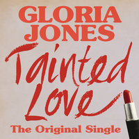 Tainted Love: The Original Single — Gloria Jones
