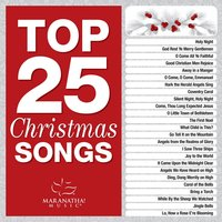 Top 25 Christmas Songs — Maranatha! Christmas