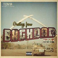Welcome to Baghdad — Tony K