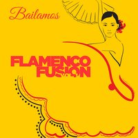 Bailamos Flamenco Fusion, Vol. 1 — сборник
