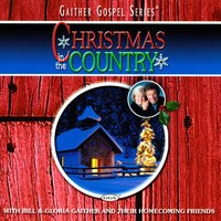 Christmas In The Country — Bill & Gloria Gaither