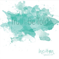 Truth Be Told — Into Hymn