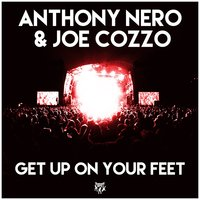 Get Up on Your Feet — Anthony Nero, Joe Cozzo, Anthony Nero & Joe Cozzo