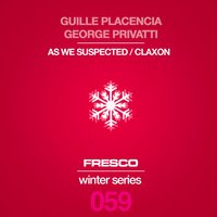 As We Suspected /claxon — Guille Placencia, George Privatti