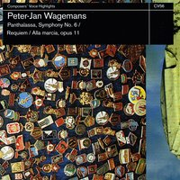 Phanthalassa, Symphony No.6 / Requiem / Alla Marcia — Netherlands Radio Chamber Orchestra, Hague Philharmonic Orchestra, Peter-Jan Wagemans, Symphonic Band of the Rotterdam Conservatorium