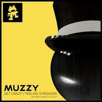 Get Crazy / Feeling Stronger — Muzzy