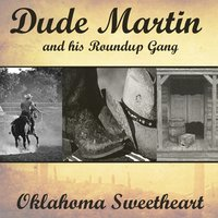 Oklahoma Sweetheart — Dude Martin and His Roundup Gang