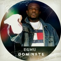Egwu — Diva, Dominate da Ultimate