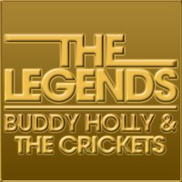 The Legends - Buddy Holly & the Crickets — Buddy Holly, The Crickets, Buddy Holly & The Crickets, Buddy Holly &The Crickets, Buddy Holly &The Crickets, The Crickets