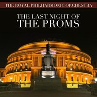 The R.P.O. Plays - The Last Night of the Proms — Royal Philharmonic Orchestra, Carl Davis, Various Composers, Carl Davis | The Royal Philharmonic Orchestra