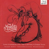 Love Underground, The Lobster & Other Tales — Richard Harvey, Christopher Gunning, Wilfred Josephs, The Mephisto Ensemble