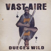 Dueces Wild — Vast Aire