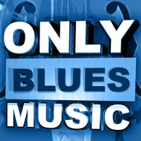 Only Blues Music — сборник