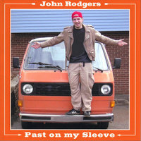 Past on My Sleeve — John Rodgers