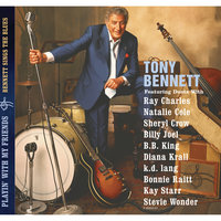 Playin' With My Friends: Bennett Sings The Blues — Tony Bennett