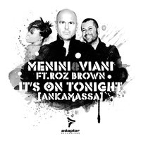 It's On Tonight — Menini, Viani, Roz Brown