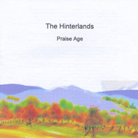 The Hinterlands — Praise Age