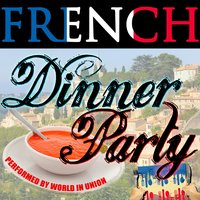 French Dinner Party — World In Union